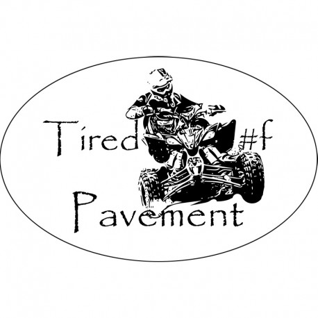 Tired of Pavement quad Sticker