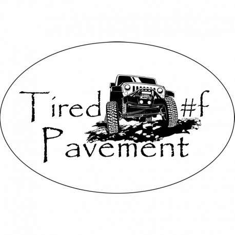 Tired of Pavement Jeep Sticker